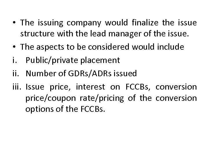 • The issuing company would finalize the issue structure with the lead manager