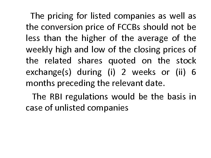 The pricing for listed companies as well as the conversion price of FCCBs