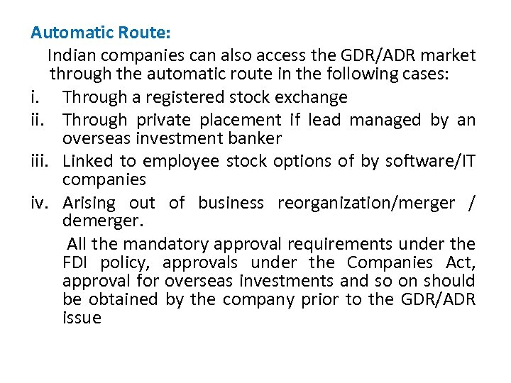 Automatic Route: Indian companies can also access the GDR/ADR market through the automatic route