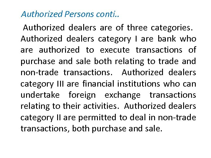 Authorized Persons conti. . Authorized dealers are of three categories. Authorized dealers category