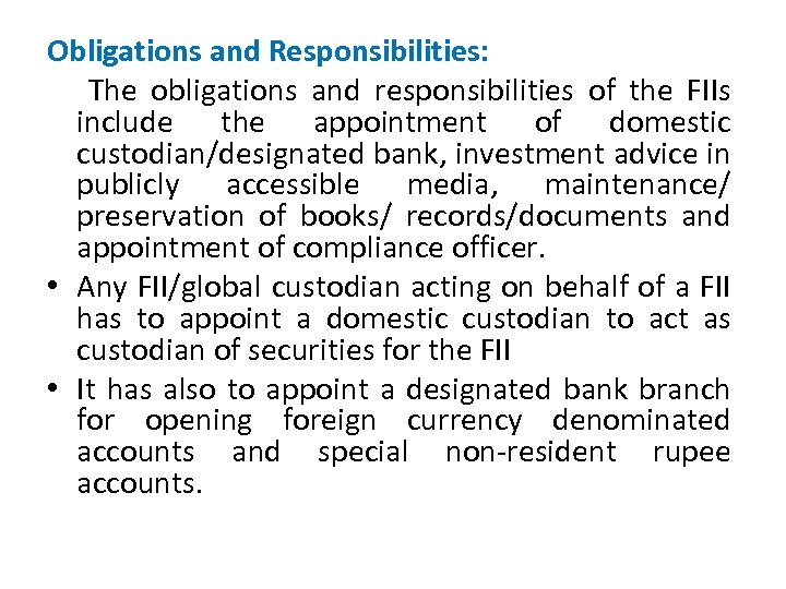 Obligations and Responsibilities: The obligations and responsibilities of the FIIs include the appointment of