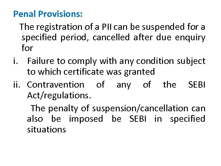 Penal Provisions: The registration of a PII can be suspended for a specified period,