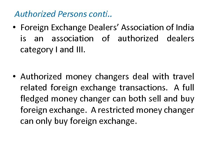 Authorized Persons conti. . • Foreign Exchange Dealers' Association of India is an