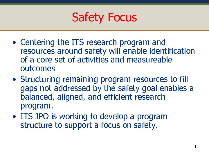 Safety Focus • Centering the ITS research program and resources around safety will enable