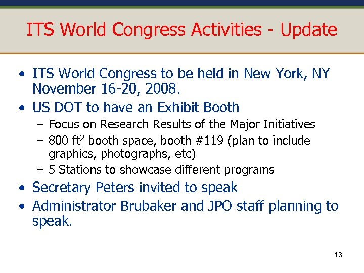 ITS World Congress Activities - Update • ITS World Congress to be held in