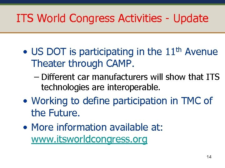 ITS World Congress Activities - Update • US DOT is participating in the 11
