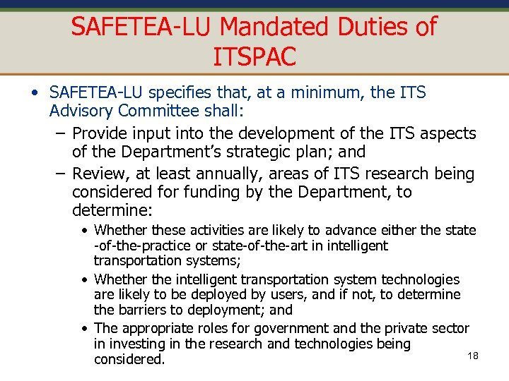SAFETEA-LU Mandated Duties of ITSPAC • SAFETEA-LU specifies that, at a minimum, the ITS