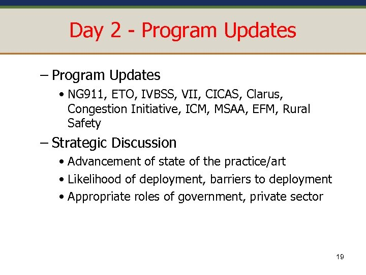 Day 2 - Program Updates – Program Updates • NG 911, ETO, IVBSS, VII,