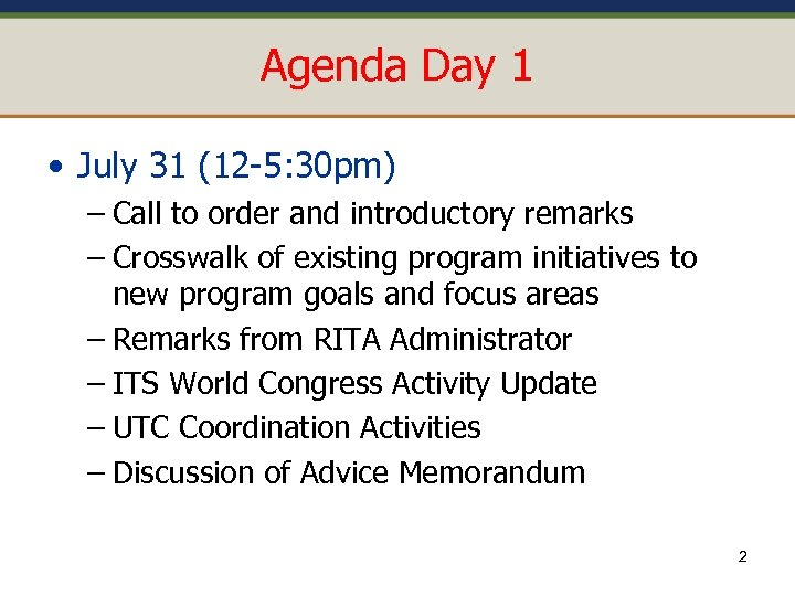 Agenda Day 1 • July 31 (12 -5: 30 pm) – Call to order