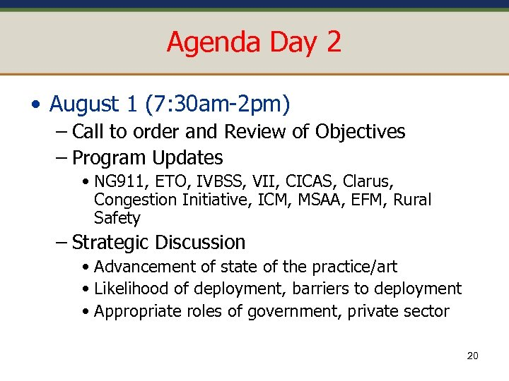 Agenda Day 2 • August 1 (7: 30 am-2 pm) – Call to order