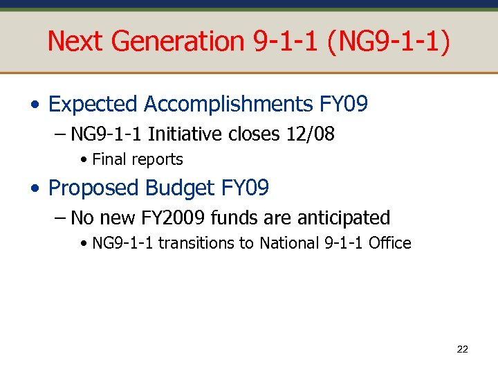 Next Generation 9 -1 -1 (NG 9 -1 -1) • Expected Accomplishments FY 09