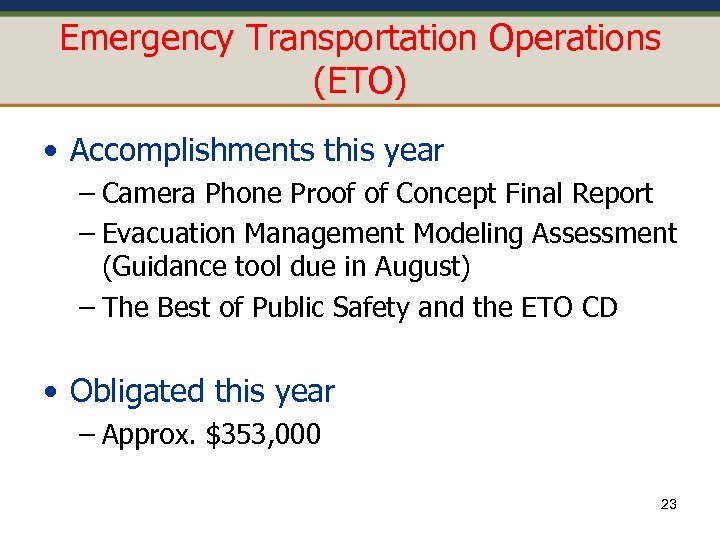 Emergency Transportation Operations (ETO) • Accomplishments this year – Camera Phone Proof of Concept