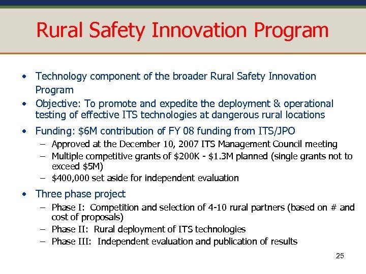 Rural Safety Innovation Program • Technology component of the broader Rural Safety Innovation Program