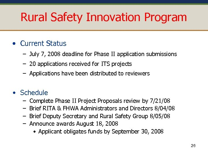 Rural Safety Innovation Program • Current Status – July 7, 2008 deadline for Phase