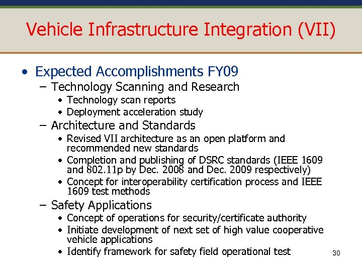 Vehicle Infrastructure Integration (VII) • Expected Accomplishments FY 09 – Technology Scanning and Research