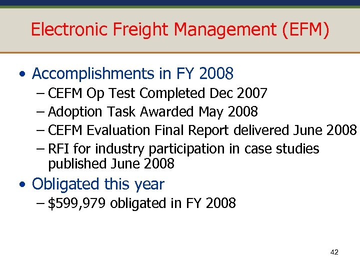 Electronic Freight Management (EFM) • Accomplishments in FY 2008 – CEFM Op Test Completed