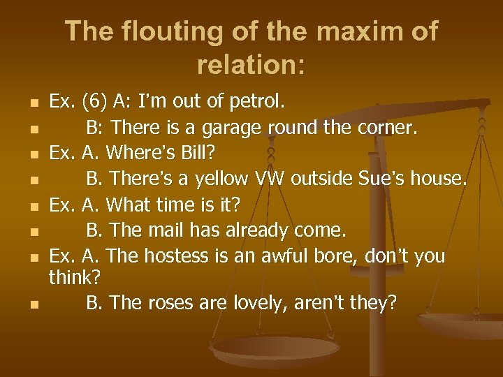 The flouting of the maxim of relation: n n n n Ex. (6) A: