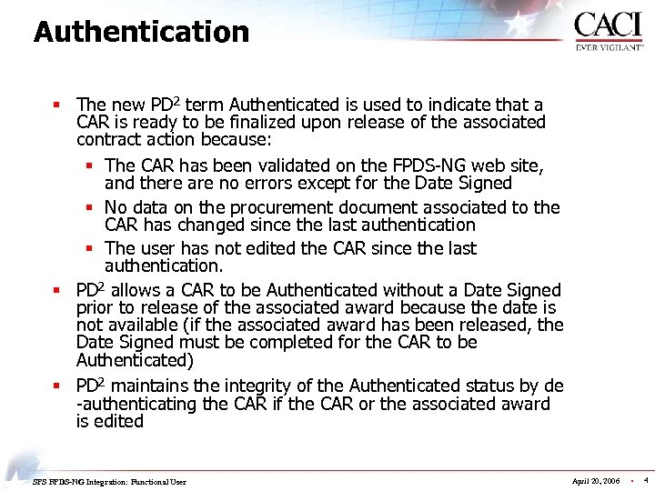 Authentication § The new PD 2 term Authenticated is used to indicate that a
