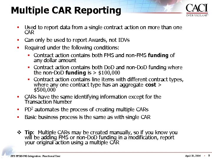Multiple CAR Reporting § § § Used to report data from a single contract