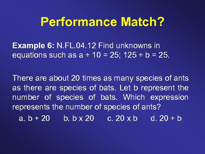 Performance Match? Example 6: N. FL. 04. 12 Find unknowns in equations such as