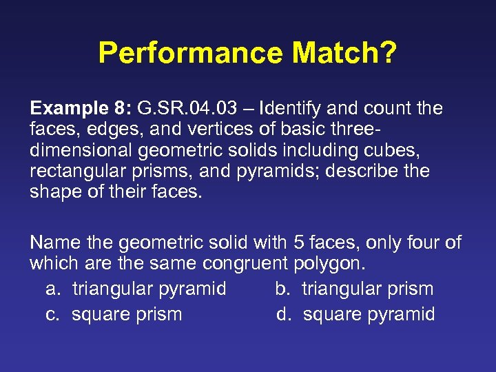 Performance Match? Example 8: G. SR. 04. 03 – Identify and count the faces,