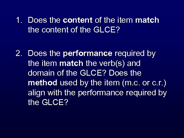 1. Does the content of the item match the content of the GLCE? 2.