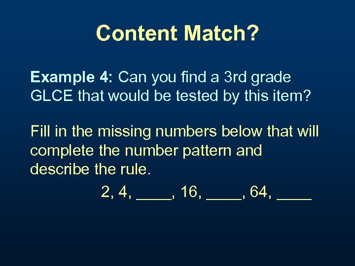 Content Match? Example 4: Can you find a 3 rd grade GLCE that would