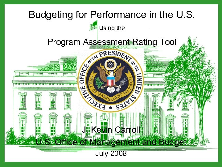 Budgeting for Performance in the U. S. Using the Program Assessment Rating Tool J.