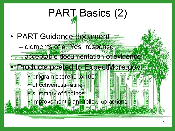 "PART Basics (2) • PART Guidance document – elements of a ""Yes"" response –"