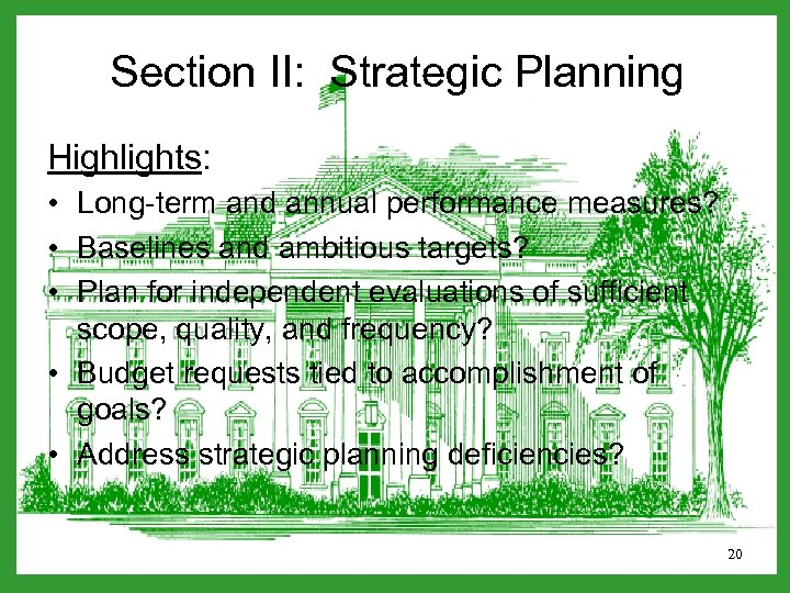 Section II: Strategic Planning Highlights: • Long-term and annual performance measures? • Baselines and
