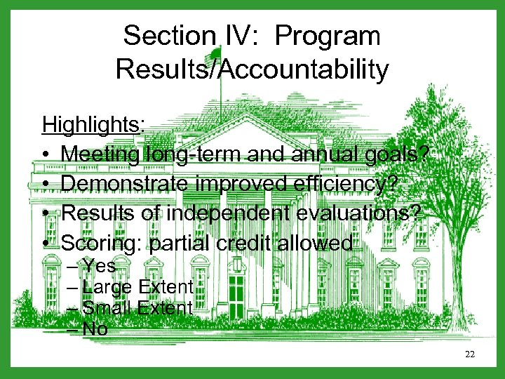 Section IV: Program Results/Accountability Highlights: • Meeting long-term and annual goals? • Demonstrate improved