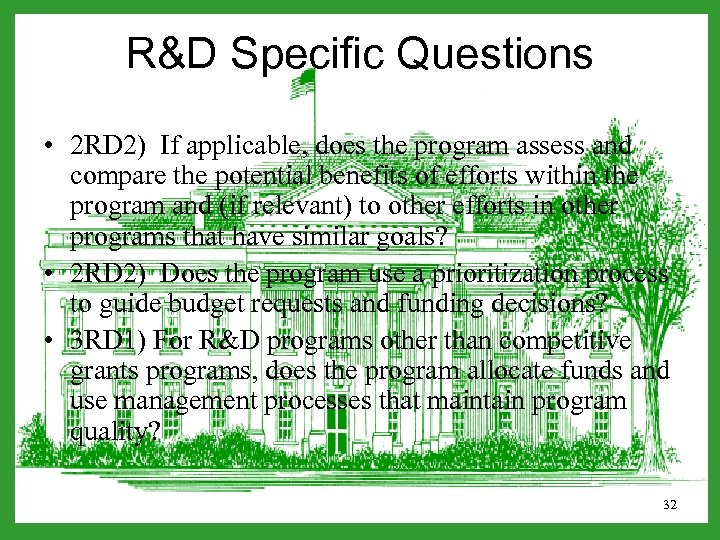 R&D Specific Questions • 2 RD 2) If applicable, does the program assess and