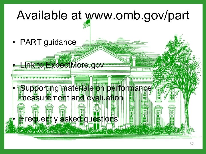 Available at www. omb. gov/part • PART guidance • Link to Expect. More. gov