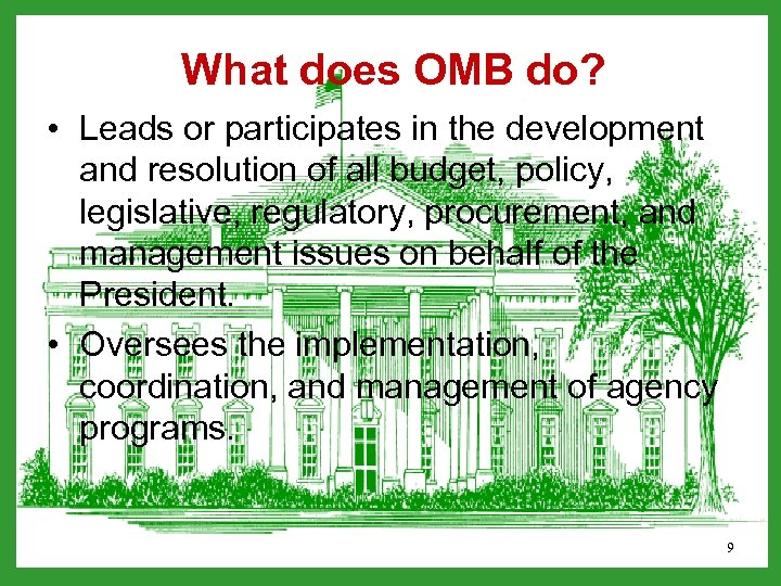 What does OMB do? • Leads or participates in the development and resolution of
