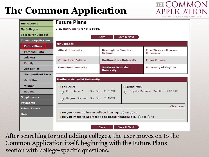The Common Application After searching for and adding colleges, the user moves on to