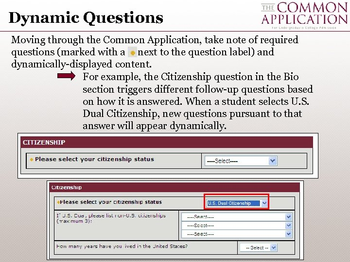 Dynamic Questions Moving through the Common Application, take note of required questions (marked with
