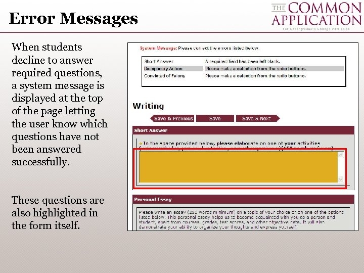 Error Messages When students decline to answer required questions, a system message is displayed