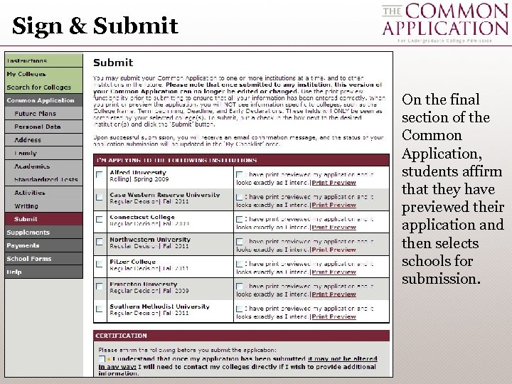 Sign & Submit On the final section of the Common Application, students affirm that