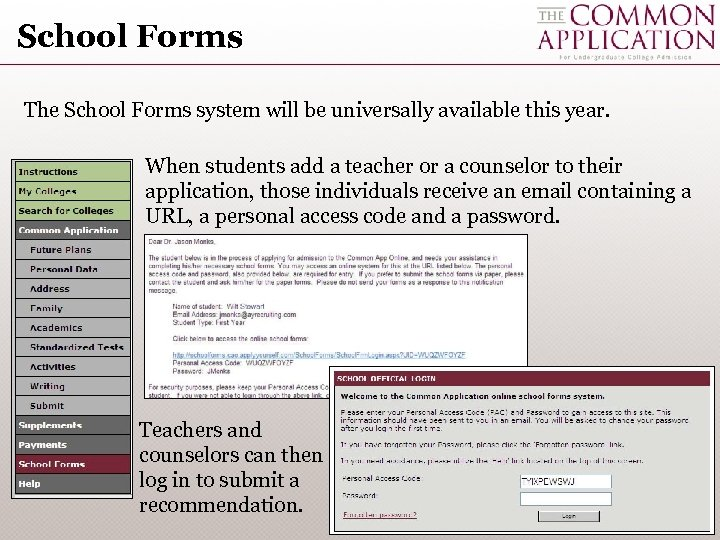 School Forms The School Forms system will be universally available this year. When students