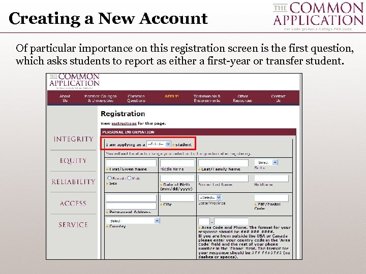 Creating a New Account Of particular importance on this registration screen is the first