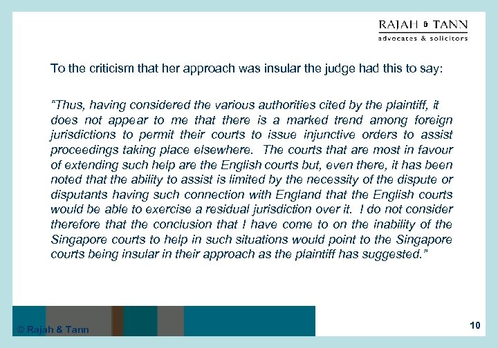 To the criticism that her approach was insular the judge had this to say:
