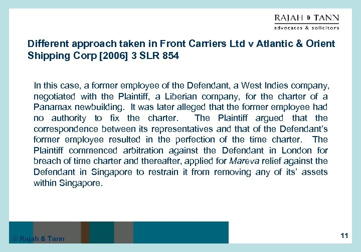 Different approach taken in Front Carriers Ltd v Atlantic & Orient Shipping Corp [2006]