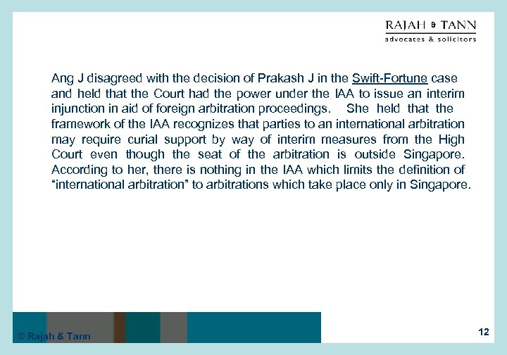 Ang J disagreed with the decision of Prakash J in the Swift-Fortune case and