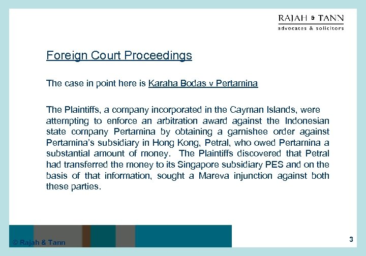 Foreign Court Proceedings The case in point here is Karaha Bodas v Pertamina The