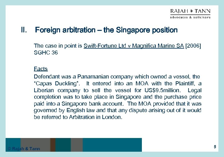 II. Foreign arbitration – the Singapore position The case in point is Swift-Fortune Ltd