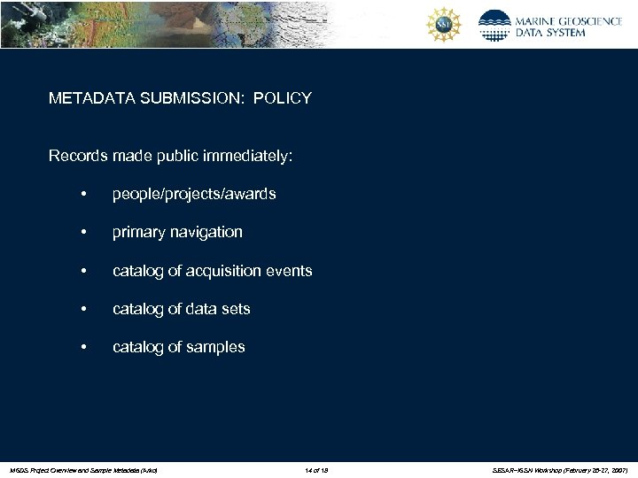 METADATA SUBMISSION: POLICY Records made public immediately: • people/projects/awards • primary navigation • catalog