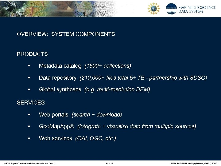 OVERVIEW: SYSTEM COMPONENTS PRODUCTS • Metadata catalog (1500+ collections) • Data repository (210, 000+