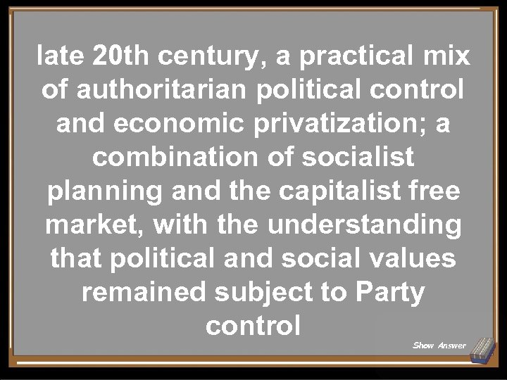 late 20 th century, a practical mix of authoritarian political control and economic privatization;