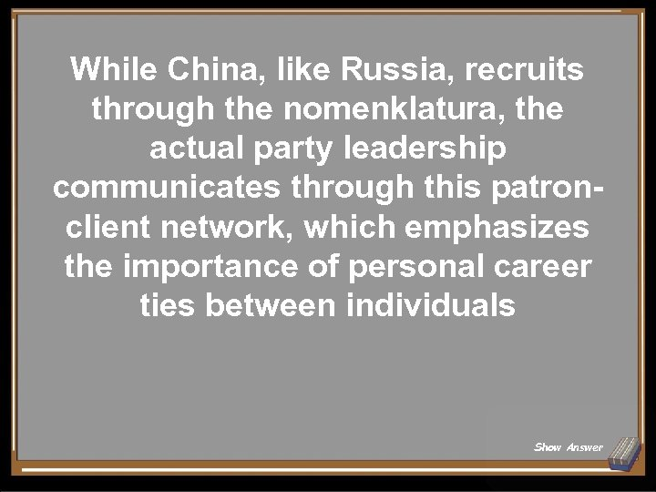 While China, like Russia, recruits through the nomenklatura, the actual party leadership communicates through