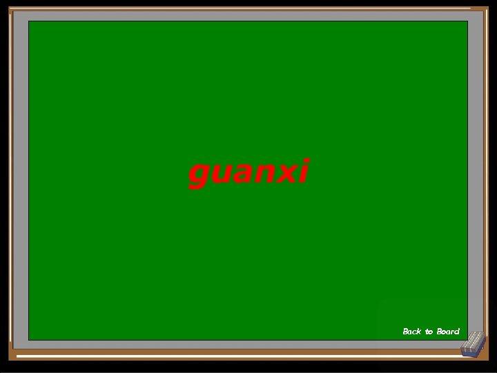 guanxi Back to Board